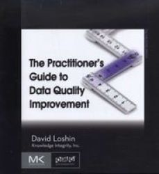 The Practitioner's Guide to Data Quality Improvement The MK OMG Press