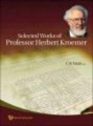 Selected Works of Professor Herbert Kroemer