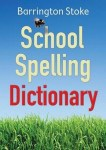 School Spelling Dictionary. Christine Maxwell & Julia Rowlandson