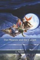 The Phoenix And The Carpet Paperback
