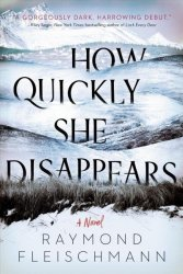 How Quickly She Disappears - Raymond Fleischmann Hardcover