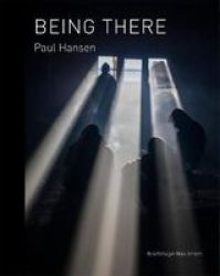 Paul Hansen: Being There Hardcover