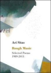 Rough Music - Selected Poems 1989-2013 Paperback