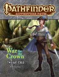 Pathfinder Adventure Path: Twilight Child War For The Crown 3 Of 6