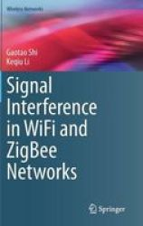 Signal Interference In Wifi And Zigbee Networks Hardcover 1ST Ed. 2017