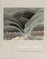 Georgia O& 39 Keeffe - Selected Paintings And Works On Paper Paperback
