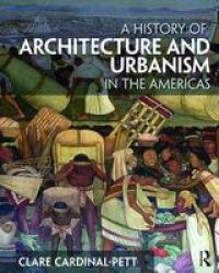 A History Of Architecture And Urbanism In The Americas Paperback