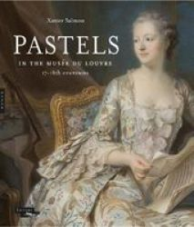 Pastels In The Musee Du Louvre - 17TH And 18TH Centuries Hardcover