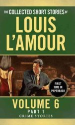 The Collected Short Stories Of Louis L'amour - Louis L'amour Paperback