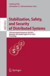 Stabilization Safety And Security Of Distributed Systems - 17TH International Symposium Sss 2015 Edmonton Ab Canada August 18-21