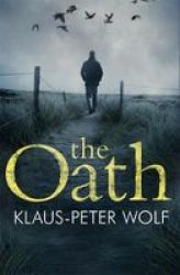 The Oath - An Atmospheric And Chilling Crime Thriller Paperback