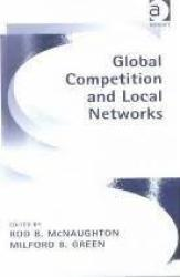 Global Competition And Local Networks Paperback