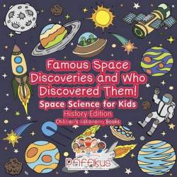 Famous Space Discoveries And Who Discovered Them Space Science For Kids - History Edition - Children's Astronomy Books