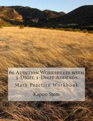 60 Addition Worksheets With 3-digit 1-digit Addends