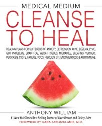 Medical Medium Cleanse To Heal - Anthony William Hardcover