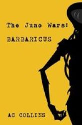 The Juno Wars - Barbaricus Paperback