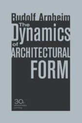 The Dynamics Of Architectural Form 30TH Anniversary Edition