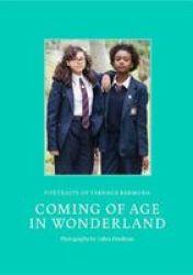 Coming Of Age In Wonderland - Portraits Of Teenage Bermuda Hardcover