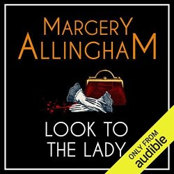 Audible Studios Look To The Lady: An Albert Campion Mystery