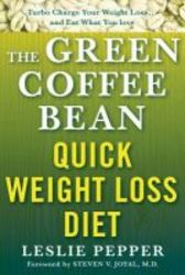 The Green Coffee Bean Quick Weight Loss Diet paperback