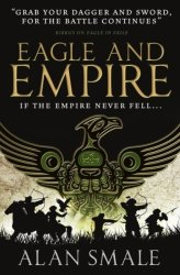 Eagle And Empire The Hesperian Trilogy 3 - Alan Smale Paperback