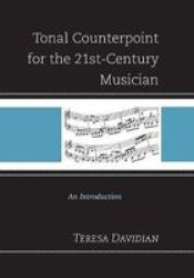 Tonal Counterpoint For The 21ST-CENTURY Musician - Teresa Davidian Paperback