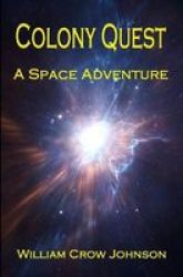 Colony Quest - A Space Adventure Paperback