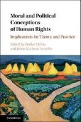 Moral And Political Conceptions Of Human Rights - Implications For Theory And Practice Hardcover