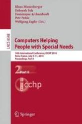 Computers Helping People With Special Needs - 14TH International Conference Icchp 2014 Paris France July 9-11 2014 Proceedings P