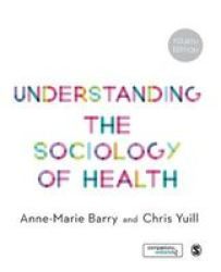 Understanding The Sociology Of Health - An Introduction Paperback 4th Revised Edition