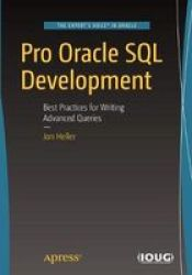 Pro Oracle Sql Development - Best Practices For Writing Advanced Queries Paperback 1ST Ed.