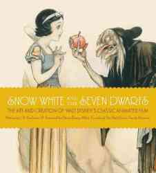 Snow White And The Seven Dwarfs - The Art And Creation Of Walt Disney's Classic Animated Film hardcover