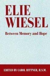 Elie Wiesel - Between Memory and Hope