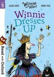 Read With Oxford: Stage 5: Winnie And Wilbur: Winnie Dresses Up Paperback