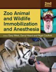 Zoo Animal And Wildlife Immobilization And Anesthesia Hardcover 2nd Revised Edition