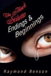 The Black Stiletto: Endings & Beginnings Hardcover