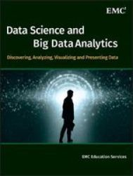 Data Science & Big Data Analytics - Discovering Analyzing Visualizing And Presenting Data Hardcover