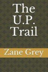The U.p. Trail Paperback