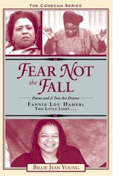 Fear Not the Fall: Fannie Lou Hamer: This Little Light Conecuh