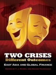 Two Crises Different Outcomes - East Asia And Global Finance Paperback