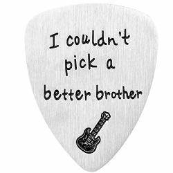 Guitar Pick I Couldn't Pick A Better Brother Anniversary Gift For Musician Guitar Player Brother Birthday Thanksgiving Day Christmas Gifts Silver