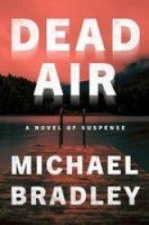 Dead Air - A Novel Of Suspense Paperback