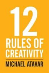 12 Rules Of Creativity paperback
