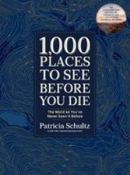 1 000 Places To See Before You Die Deluxe Edition - The World As You& 39 Ve Never Seen It Before Hardcover