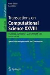 Transactions On Computational Science Xxviii - Special Issue On Cyberworlds And Cybersecurity Paperback 1ST Ed. 2016