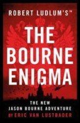 Robert Ludlum& 39 S The Bourne Enigma Paperback
