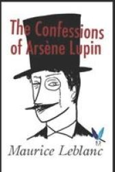 The Confessions Of Arsene Lupin Paperback