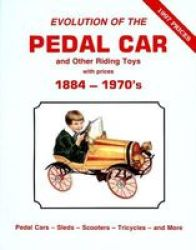 Evolution of the Pedal Car and Other Riding Toys With Prices: 1884 - 1970's