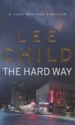 The Hard Way - Jack Reacher 10 Paperback New Ed
