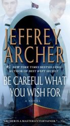 Be Careful What You Wish For - Jeffrey Archer Paperback